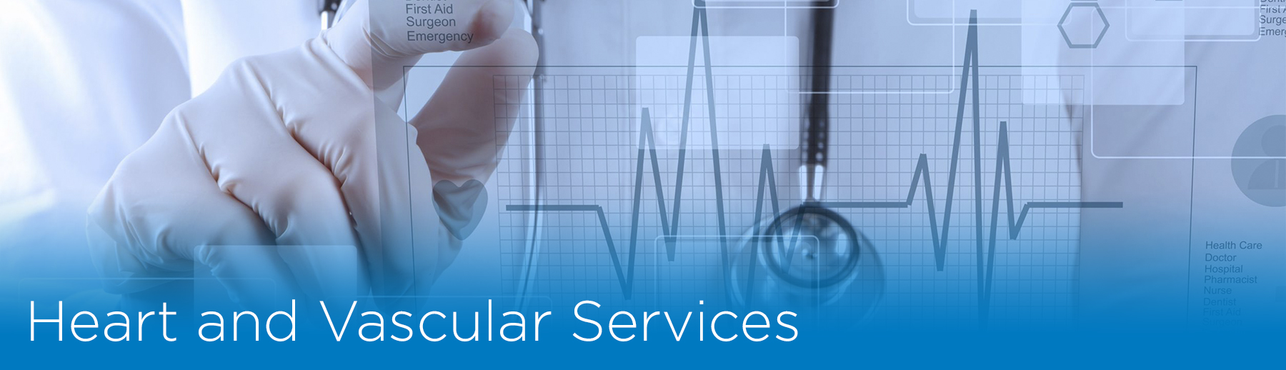 Heart and Vascular Services