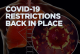 COVID Restrictions Back in Place