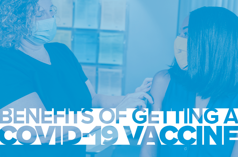 Benefits of Getting a COVID-19 Vaccine
